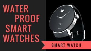 Waterproof Smartwatch – Best Water Proof Smart Watches