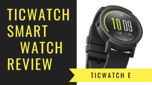 Ticwatch E Review - Code9rs