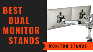 Best Dual Monitor Stand You Should Buy – Best Reviews