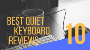 10 Best Quiet Keyboard